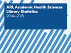 2017-03-16-arl-health-sciences-library-statistics-2014-2015-cover-140x105