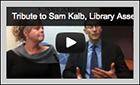 video tribute to Sam Kalb