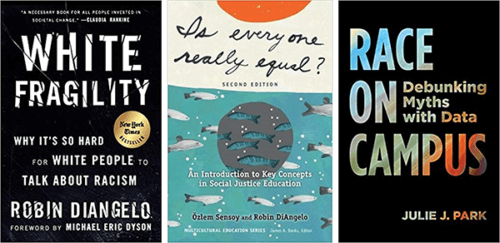 covers of 3 books: White Fragility, Is Everyone Really Equal?, and Race on Campus