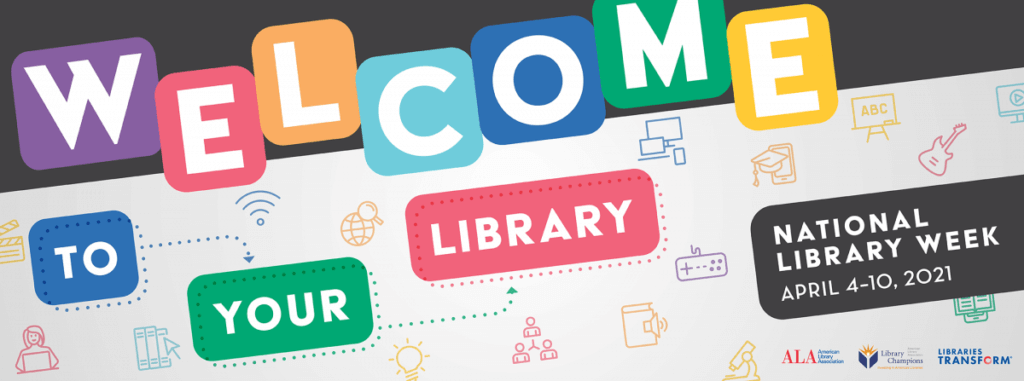 """National Library Week banner with """"Welcome to Your Library"""" in multi-colored blocks"""