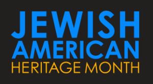 Jewish American Heritage Month